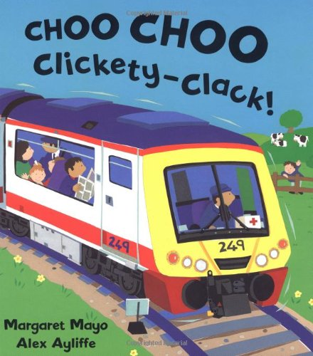 Choo Choo Clickety-Clack! 9781575058191