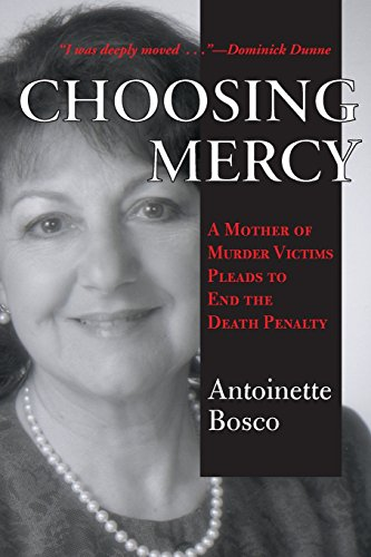 Choosing Mercy: A Mother of Murder Victims Pleads to End the Death Penalty 9781570753589