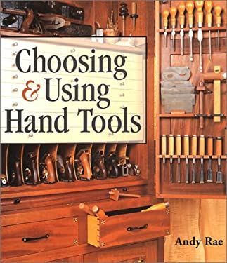 Choosing & Using Hand Tools 9781579902940