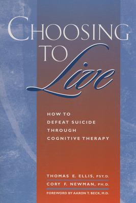 Choosing to Live 9781572240568