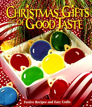 Christmas Gifts of Good Taste: Festive Recipes and Easy Crafts 9781574861464