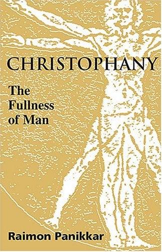 Christophany: The Fullness of Man 9781570755644
