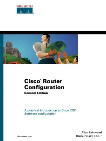 Cisco Router Configuration: A Practical Introduction to Cisco IOS Software Configuration 9781578702411