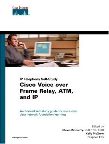 Cisco Voice Over Frame Relay, ATM and IP 9781578702275