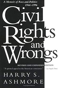 Civil Rights and Wrongs: A Memoir of Race and Politics, 1944-1996, Revised Edition 9781570031878