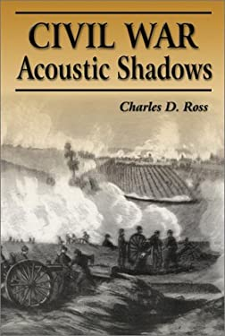 Civil War Acoustic Shadows 9781572492547