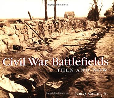 Civil War Battlefields Then and Now 9781571458650