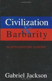 Civilization & Barbarity 20th Cent Europe 7084608