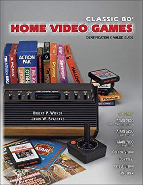 Classic 80's Home Video Games: Identification and Value Guide 9781574325737