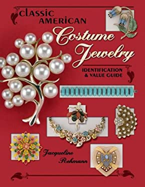 Classic American Costume Jewelry: Identification & Value Guide 9781574325980