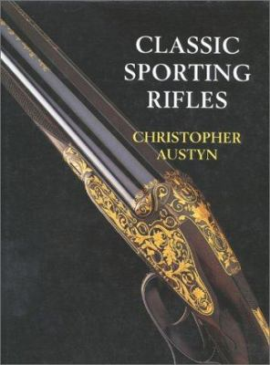 Classic Sporting Rifles 9781571571007