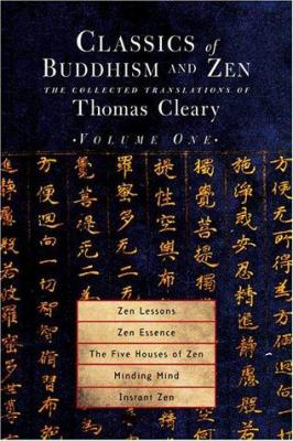 Classics of Buddhism and Zen, Volume 1: The Collected Translations of Thomas Cleary 9781570628313