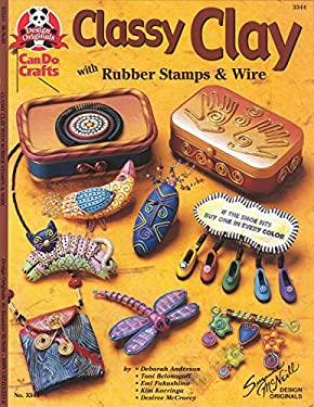 Classy Clay: With Rubber Stamps and Wire 9781574212211