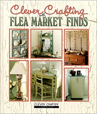 Clever Crafting with Flea Market Finds 9781574862140
