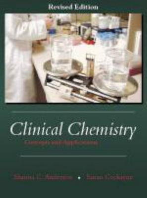Clinical Chemistry: Concepts and Applications 9781577665144