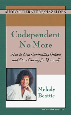 Codependent No More: How to Stop Controlling Others and Start Caring for Yourself 9781574533057