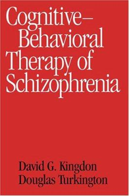 Cognitive-Behavioral Therapy of Schizophrenia 9781572308299