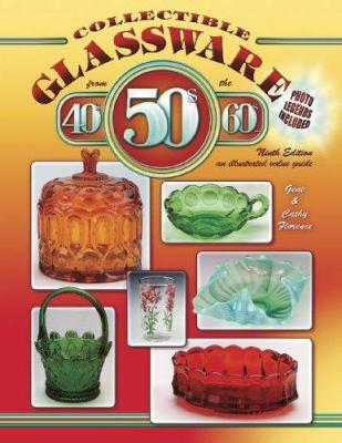 Collectible Glassware from the 40s, 50s & 60s: An Illustrated Value Guide 9781574325577