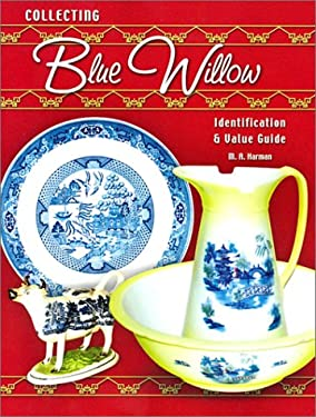 Collecting Blue Willow: Identification & Value Guide 9781574322408