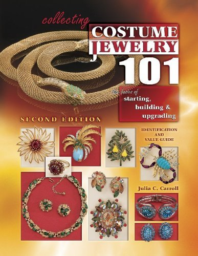 Collecting Costume Jewelry 101: The Basics of Starting, Building & Upgrading 9781574325621
