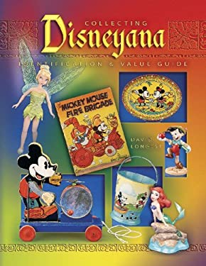 Collecting Disneyana: Identification & Value Guide 9781574325607