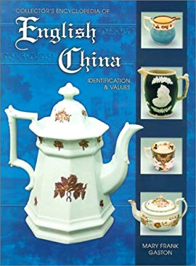 Collector's Encyclopedia of English China: Identification & Values 9781574322491