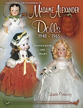 Collector's Encyclopedia of Madame Alexander Dolls 1948-1965 9781574324440