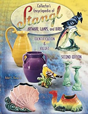 Collector's Encyclopedia of Stangl: Artware, Lamps, and Birds Identification & Values 9781574324549