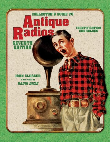 Collector's Guide to Antique Radios: Identification and Values 9781574325492
