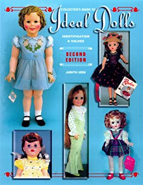 Collector's Guide to Ideal Dolls: Identification and Values 9781574320855