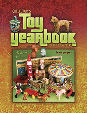 Collector's Toy Yearbook: 100 Years of Great Toys 9781574325614