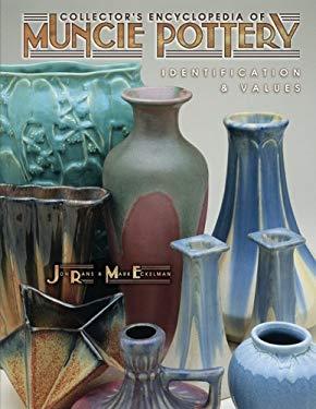 Collectors Encyclopedia of Muncie Pottery Identification 9781574321180