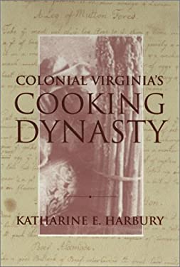 Colonial Virginia's Cooking Dynasty 9781570035135