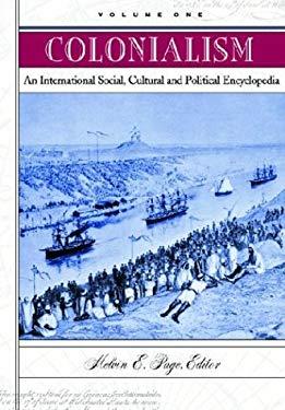 Colonialism, 3v Set: An International Social, Cultural, and Political Encyclopedia