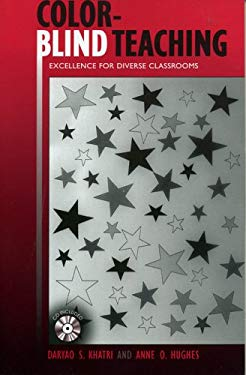 Color-Blind Teaching: Excellence for Diverse Classrooms [With CDROM] 9781578861569