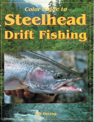 Color Guide to Steelhead Drift Fishing 9781571884619