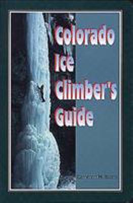 Colorado Ice Climber's Guide 9781575400860