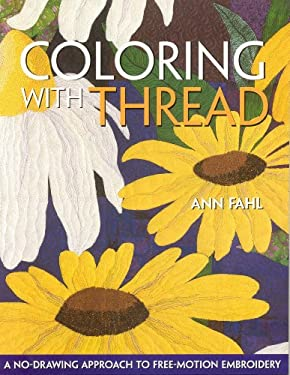 Coloring with Thread: A No-Drawing Approach to Free-Motion Embroidery 9781571202963