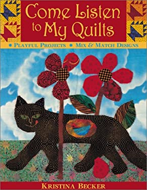 Come Listen to My Quilts -Print on Demand Edition 9781571201294