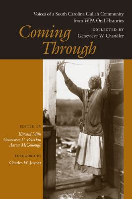 Coming Through: Voices of a South Carolina Gullah Community from WPA Oral Histories 9781570037214