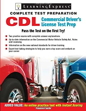 Commercial Driver's License Exam: The Complete Preparation Guide [With Access Code] 9781576856598