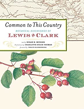 Common to This Country: Botanical Discoveries of Lewis and Clark 9781579652241