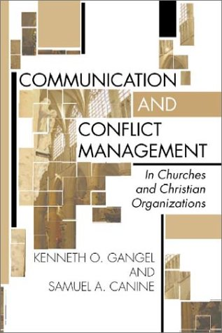 Communication and Conflict Management: In Churches and Christian Organizations 9781579109028