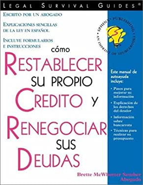 Como Restablecer Su Propio Credito y Renegociar Sus Deudas = How to Repair Your Own Credit and Deal with Debt
