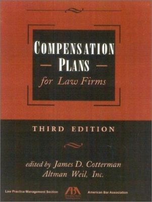 Compensation Plans for Law Firms, 3rd Edition 9781570739033