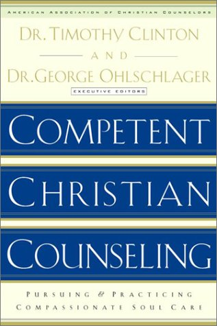 Competent Christian Counseling, Volume One: Foundations and Practice of Compassionate Soul Care 9781578565177