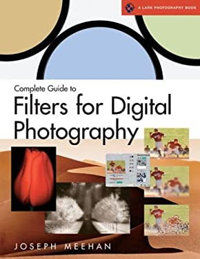 Complete Guide to Filters for Digital Photography 9781579904470
