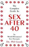 Complete Guide to Sex After 40 9781576440537
