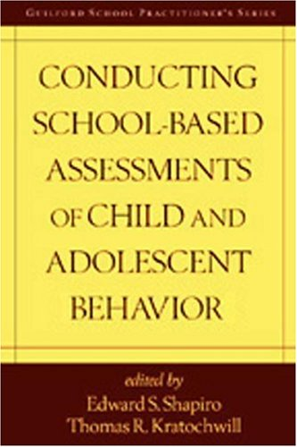 Conducting School-Based Assessments of Child and Adolescent Behavior 9781572305670