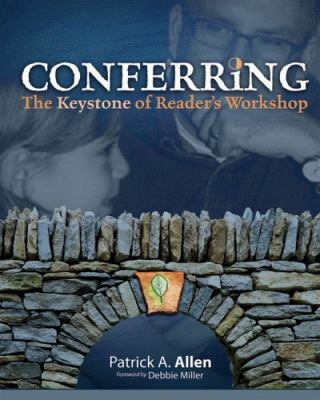 Conferring: The Keystone of Reader's Workshop 9781571107688